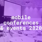 Mobile events and conferences not to miss in 2020
