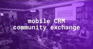 Mobile CRM Community Exchange