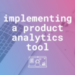Webinar Recap: How to Integrate Product Analytics in Your App Marketing Strategy