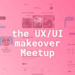 UI/UX Makeover for Meetup: A more personalized event planning