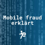Mobile Ad Fraud: Betrugsmaschen im App Marketing erkennen