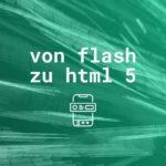 Von Flash zu HTML5: Digitale Banner-Anzeigen früher und heute