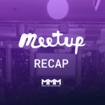 Meetup Recap: Rethinking marketing frameworks with the Marketing Master Map